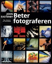 Beter fotograferen : tip, thema's en technieken