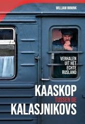 Kaaskop tussen de kalasjnikovs : verhalen uit het echte Rusland