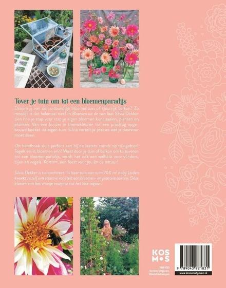 Bloemen uit de tuin : zelf zaaien, planten & plukken