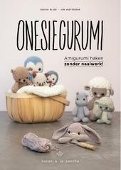 Onesiegurumi : amigurumi haken zonder naaiwerk!