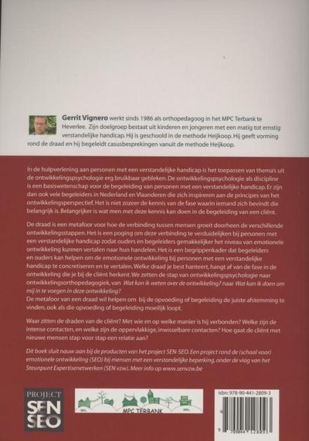 De draad tussen cliënt en begeleider : de emotionele ontwikkeling als inspiratiebron in de begeleiding van mensen ...