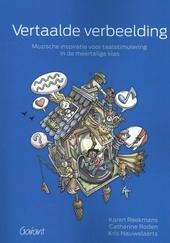 Vertaalde verbeelding : muzische inspiratie voor taalstimulering in de meertalige klas