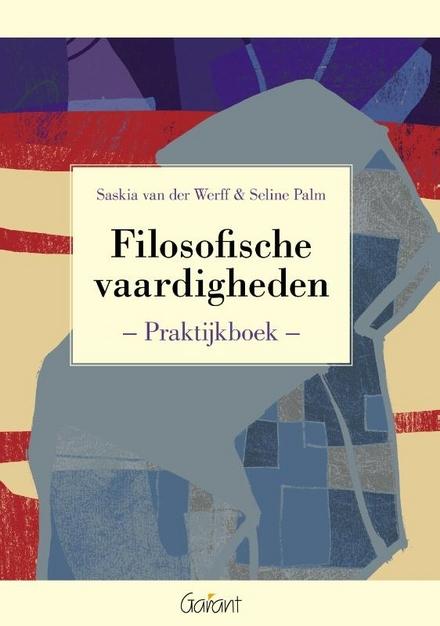 Filosofische vaardigheden : praktijkboek