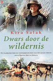 Dwars door de wildernis : de waargebeurde en inspirerende reis van een jonge vrouw door Papoea-Nieuw-Guinea