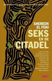 Seks en de citadel : het liefdesleven in een veranderende Arabische wereld