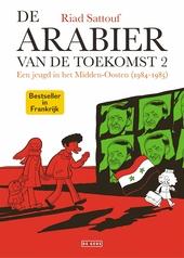 De Arabier van de toekomst : een jeugd in het Midden-Oosten. 2, 1984-1985