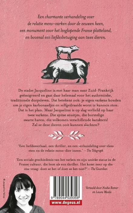 Groot varken, klein varken : hoe ik als stadsmens twee varkens grootbracht in Frankrijk