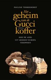 Het geheim van de Gucci-koffer : hoe de adel uit Midden-Europa verdween