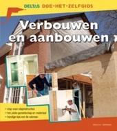 Verbouwen en aanbouwen : stap-voor-stapinstructies, het juiste gereedschap en materiaal, handige tips van de vakman