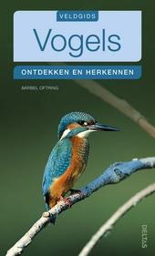 Vogels : ontdekken en herkennen