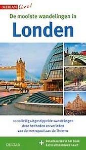 De mooiste wandelingen in Londen : 10 volledig uitgestippelde wandelingen door het heden en verleden van de metropo...