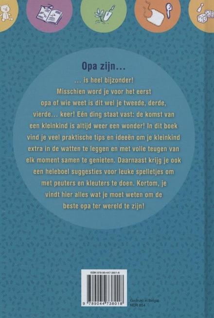 Het reuzeleuke opa boek : originele ideeën en tips om een fantastische opa te zijn, de leukste spelletjes voor peu...