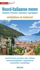 Noord-Italiaanse meren : Gardameer, Comomeer, Luganomeer, Lago Maggiore