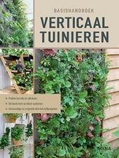 Basishandboek verticaal tuinieren : praktische info en adviezen, de beste kant-en-klare systemen, eenvoudige en ori...