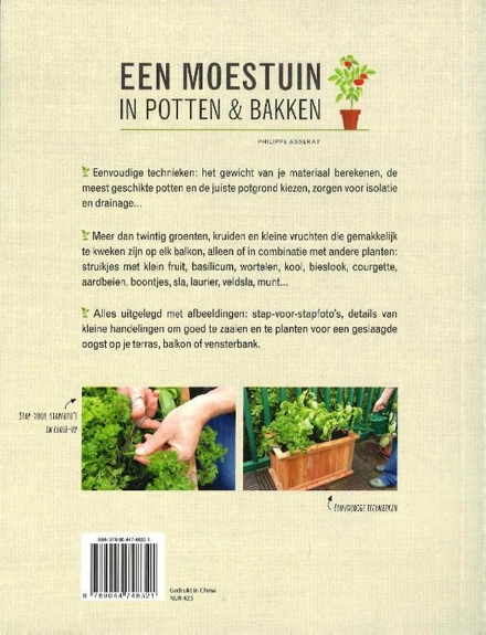Een moestuin in potten & bakken : eenvoudig zelf groenten, kruiden en klein fruit kweken op je terras of balkon