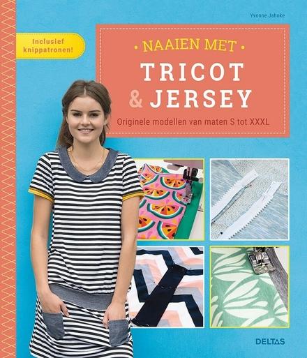 Naaien met tricot & jersey : originele modellen van maten S tot XXXL