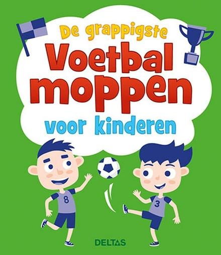De grappigste voetbalmoppen voor kinderen