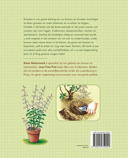Snoeien van A tot Z : de ideale periode en de juiste snoeiwijze voor de meest voorkomende struiken, hagen, bomen en...