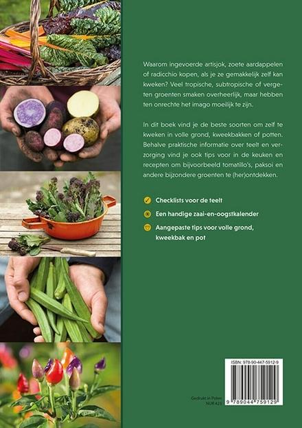 Bijzondere en exotische groenten zelf kweken : van Yacon tot boomspinazie : verrassende soorten om uit te proberen ...