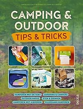 Camping & outdoor : tips & tricks