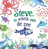 Steve, de schrik van de zee : tekst en illustraties Megan Brewis
