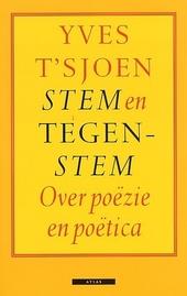 Stem en tegenstem : over poezie en poetica : dubbelessays over hedendaagse Nederlandstalige poëzie