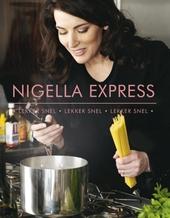 Nigella Express : lekker snel, lekker snel, lekker snel