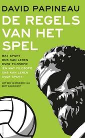 De regels van het spel : wat sport ons kan leren over filosofie (en wat filosofie ons kan leren over sport)