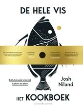 De hele vis : het kookboek : een nieuwe visie op koken en eten