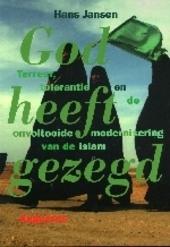 God heeft gezegd : terreur, tolerantie en de onvoltooide modernisering van de islam