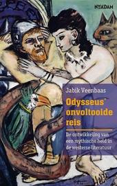 Odysseus' onvoltooide reis : de ontwikkeling van een mythische held in de westerse literatuur