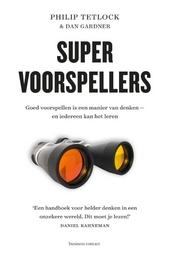 Supervoorspellers : goed voorspellen is een manier van denken - en iedereen kan het leren