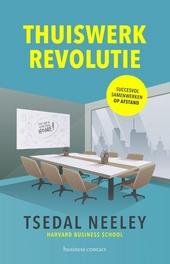 Thuiswerkrevolutie : succesvol samenwerken op afstand