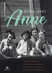 Alles over Anne : het levensverhaal van Anne, met antwoorden op veelgestelde vragen en prachtige tekeningen