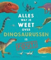 Alles wat je weet over dinosaurussen is fout!