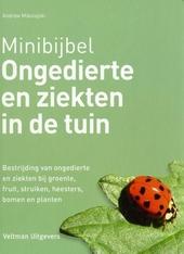 Ongedierte en ziekten in de tuin : bestrijding van ongedierte en ziekten bij groente, fruit, struiken, heesters, bo...