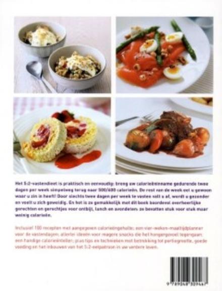Het 5:2 vastendieet kookboek : voortreffelijke recepten voor gerechten met 100, 200 en 300 calorieën