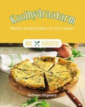 Koolhydraatarm : weinig koolhydraten en toch lekker