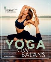Yoga flow balans : vergeet je stress, krijg energie en bereik doelen