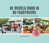 De wereld rond in 80 foodtrucks : snelle & lekkere recepten van reizende koks