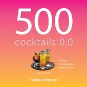 500 cocktails 0.0 : heerlijke cocktailrecepten zonder alcohol