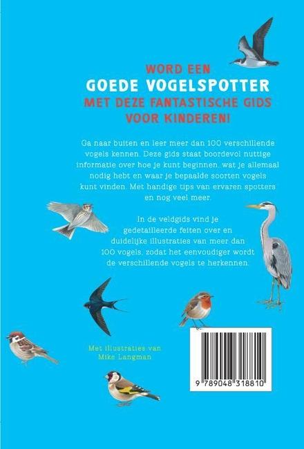 Vogels spotten : een veldgids met meer dan 100 verschillende vogels