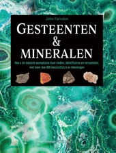 Gesteenten & mineralen : hoe u de mooiste exemplaren kunt vinden, identificeren en verzamelen