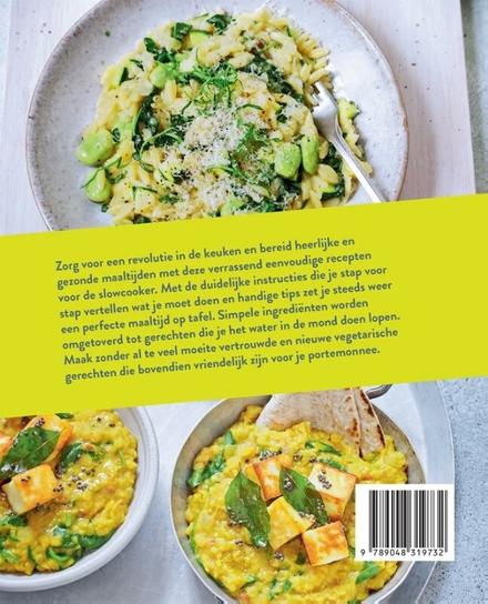 Het vegetarische slowcooker kookboek : meer dan 70 verrassend eenvoudige recepten voor de slowcooker