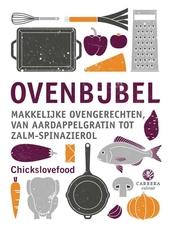 Ovenbijbel : makkelijke ovengerechten, van aardappelgratin tot zalm-spinazierol