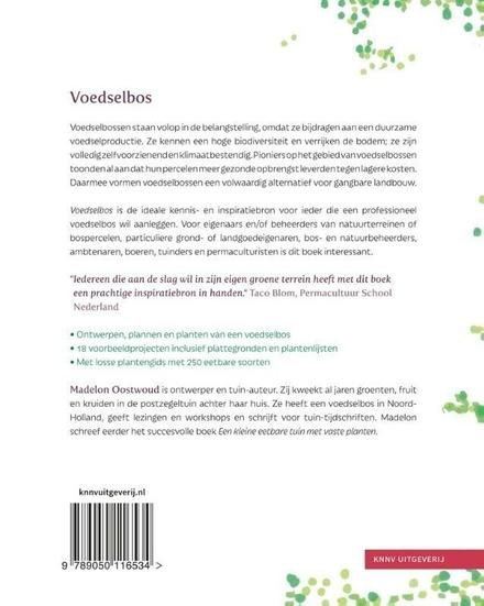 Voedsel bos : inspiratie voor ontwerp en beheer : plantengids met 250 eetbare vaste planten en kweekbare paddenstoe...
