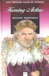 Een zwaard voor de koning : Koning Arthur