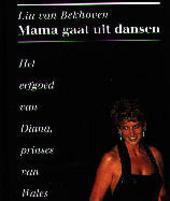 Mama gaat uit dansen : het erfgoed van Diana, prinses van Wales