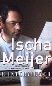 De interviewer : 50 interviews uit 25 jaar interviewen