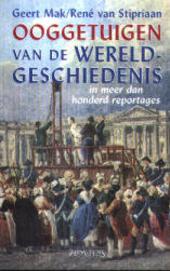 Ooggetuigen van de wereldgeschiedenis in meer dan honderd reportages